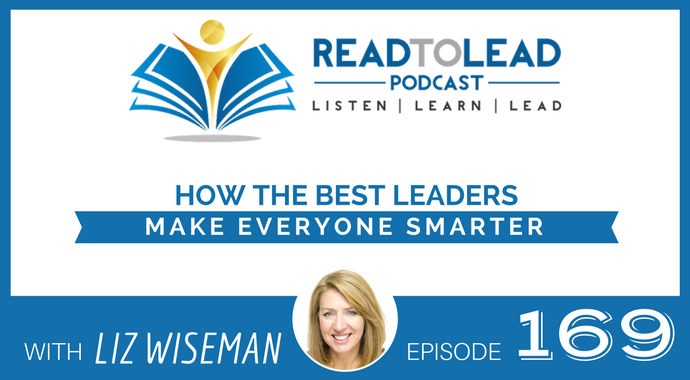 Liz Wiseman Read To Lead Podcast