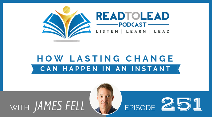 251  How Lasting Change Can Happen in an Instant a52dc18567